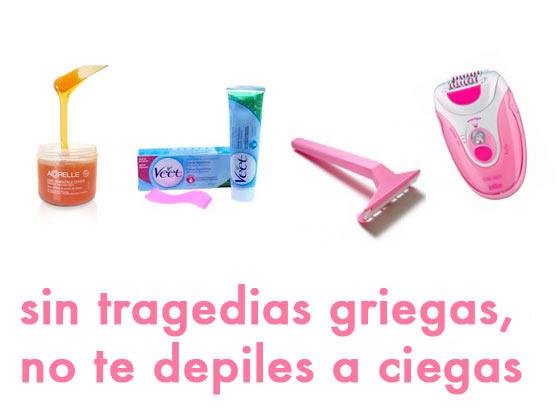 SIN TRAGEDIAS GRIEGAS, NO TE DEPILES A CIEGAS