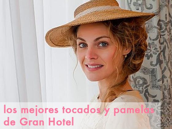 LOS MEJORES TOCADOS Y PAMELAS DE GRAN HOTEL