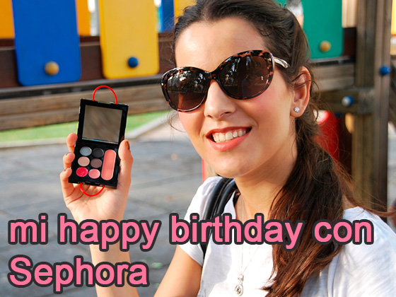 MI HAPPY BIRTHDAY CON SEPHORA