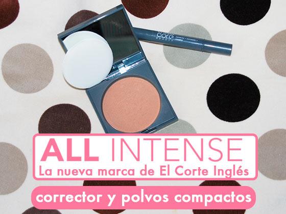 ALL INTENSE: CORRECTOR Y POLVOS COMPACTOS