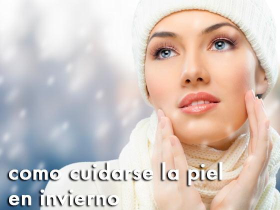 Cómo cuidarse la piel en invierno