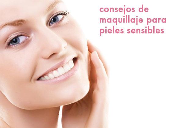 Consejos de maquillaje para pieles sensibles