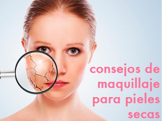 Consejos de maquillaje para pieles secas