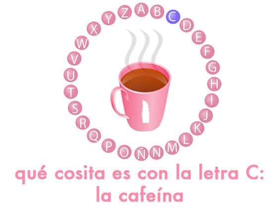 """Qué cosita es con la letrita """"C"""": la cafeína"""