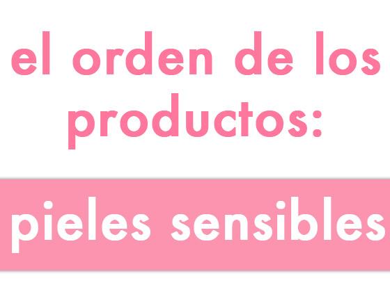 El orden de los productos: pieles sensibles