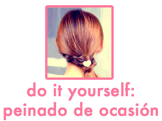 Do it yourself: Peinado de Ocasión
