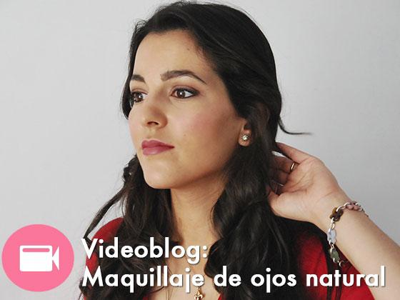Videoblog: Maquillaje de Ojos Natural