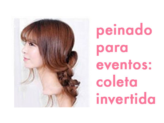 Peinado para eventos: Coleta Invertida