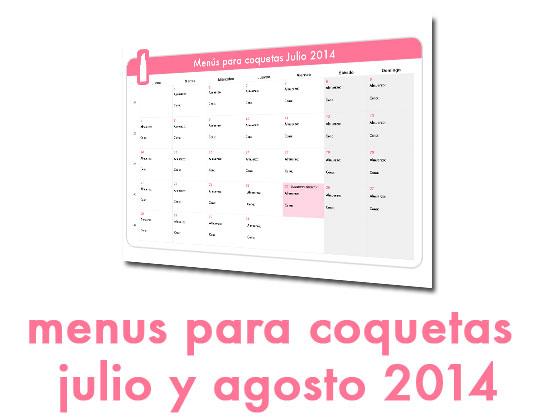 Menús para coquetas: julio y agosto 2014