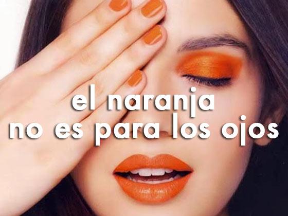 El naranja NO es para los ojos