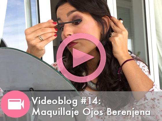 Videoblog #14: Maquillaje de Ojos Berenjena
