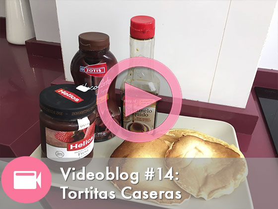 Videoblog #15: Tortitas Caseras