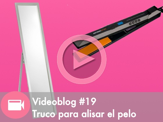 Videoblog #19: Truco para alisar el pelo