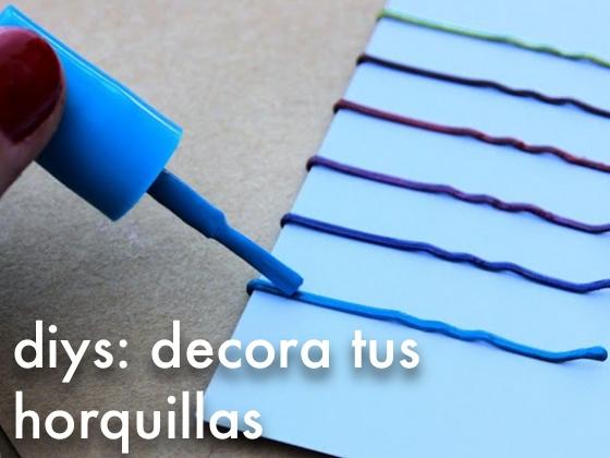 DIYS: Decora tus Horquillas