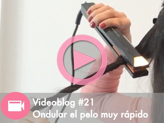 Videoblog #21: Cómo ondular el pelo muy rápido