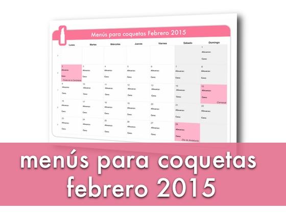 Menús para coquetas Febrero 2015