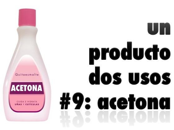 Un producto, dos usos #9: Acetona