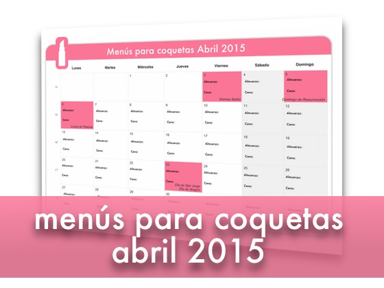 Menús para coquetas Abril 2015