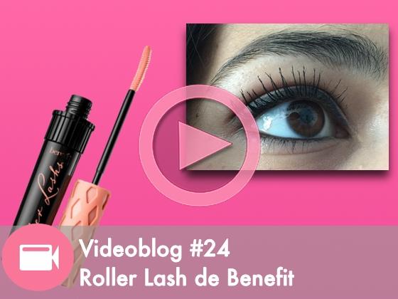 Videoblog #24: Roller lash de benefit
