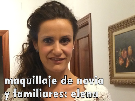 Maquillaje de novia y familiares: Elena