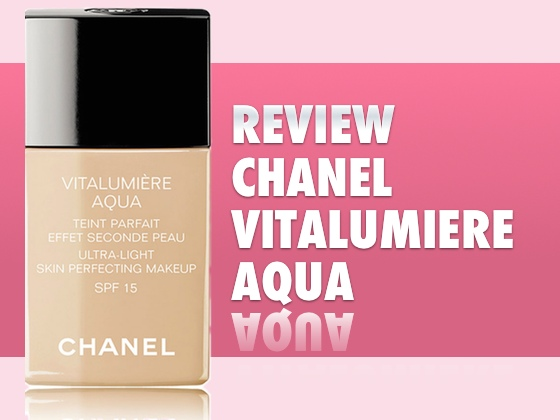 Review Chanel Vitalumiere Aqua