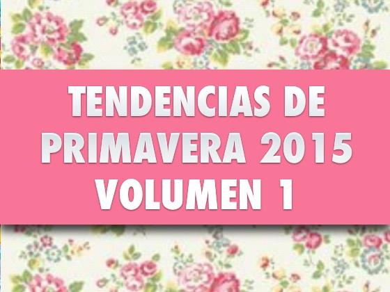 Tendencias de Primavera 2015 #1