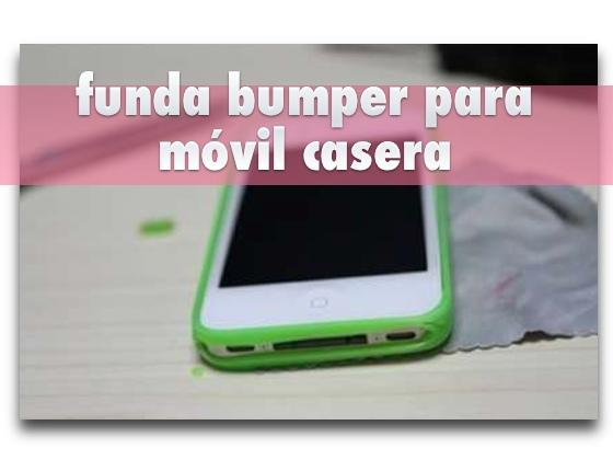 Funda Bumper para móvil casera