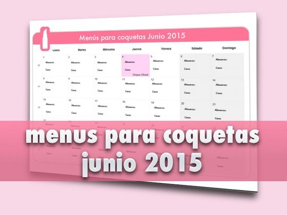 Menús para coquetas Junio 2015
