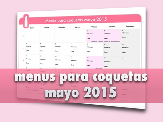 Menús para coquetas Mayo 2015