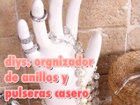 DIYS: Organizador de anillos y pulseras casero
