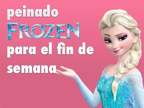 Peinado Frozen para el fin de semana