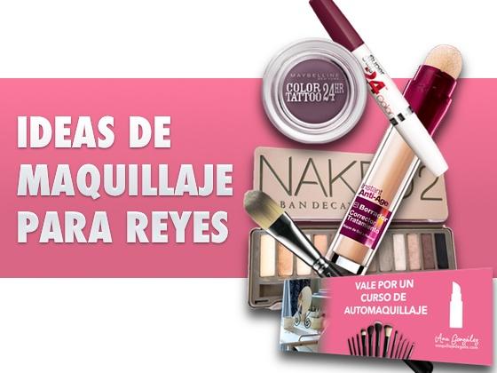 Ideas de maquillaje para Reyes