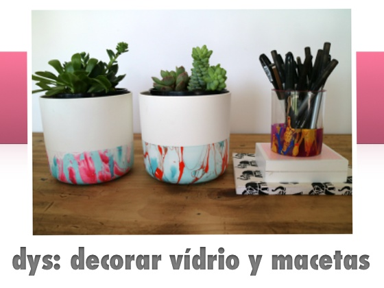 DYS: Decorar vidrio y  macetas