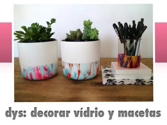 DYS: Decorar vidrio y  macetas